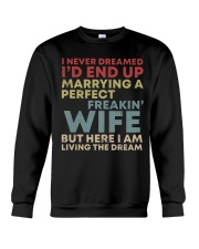 I Never Dreamed id End Up Marrying a Perfect Wife Crewneck Sweatshirt thumbnail