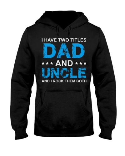 I Have Two Titles Dad And Uncle Gift