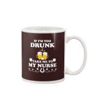 If I'm Too Drunk Take Me To My Nurse Patricks Day Mug thumbnail