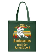 Don't Mess With Auntsaurus Tote Bag tile