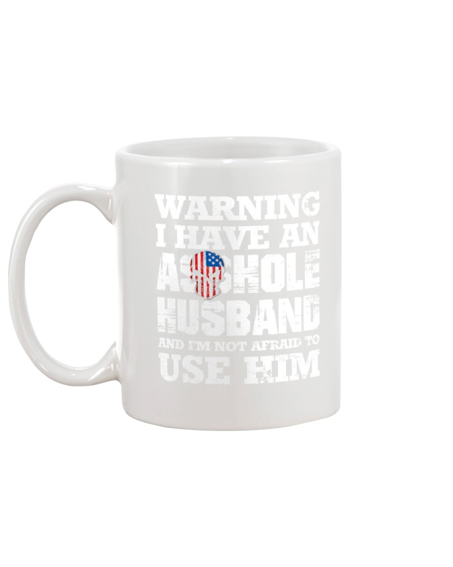 I HAVE AN ASSHOLE HUSBAND SHIRT Mug