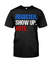 Register Show up Vote Midterm Election Classic T-Shirt thumbnail