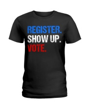 Register Show up Vote Midterm Election Ladies T-Shirt thumbnail
