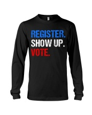 Register Show up Vote Midterm Election Long Sleeve Tee thumbnail