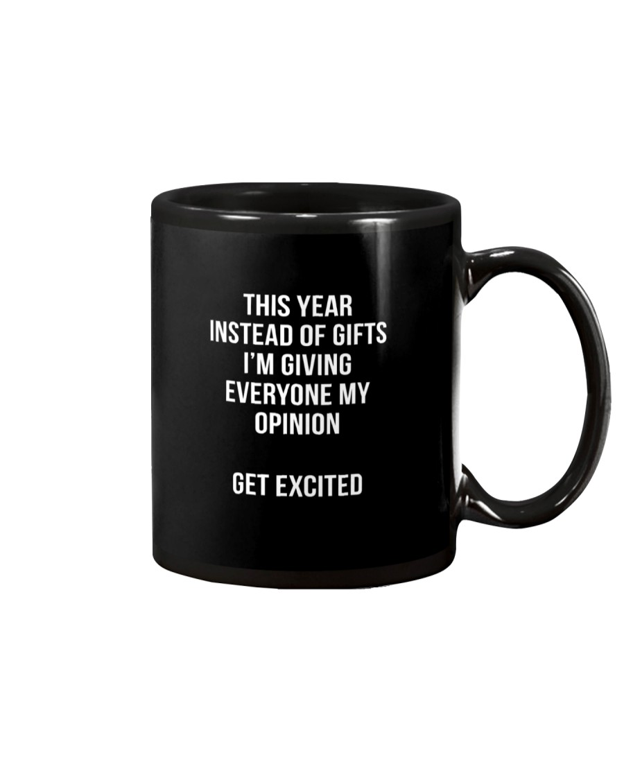 This Year Instead Of Gifts I'm Giving Everyone My  Mug