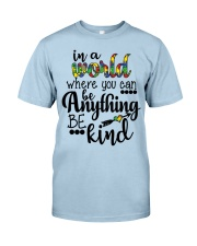 in a world where you can be anything be kind shirt Classic T-Shirt thumbnail