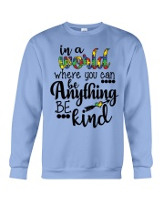 in a world where you can be anything be kind shirt Crewneck Sweatshirt thumbnail