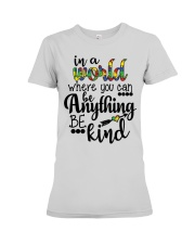 in a world where you can be anything be kind shirt Premium Fit Ladies Tee thumbnail
