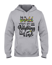 in a world where you can be anything be kind shirt Hooded Sweatshirt thumbnail