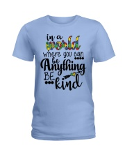 in a world where you can be anything be kind shirt Ladies T-Shirt thumbnail