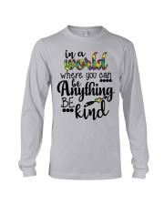 in a world where you can be anything be kind shirt Long Sleeve Tee thumbnail