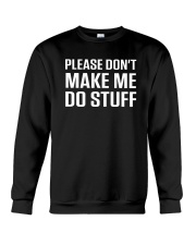 Please don't make me do stuff teens kids Crewneck Sweatshirt thumbnail