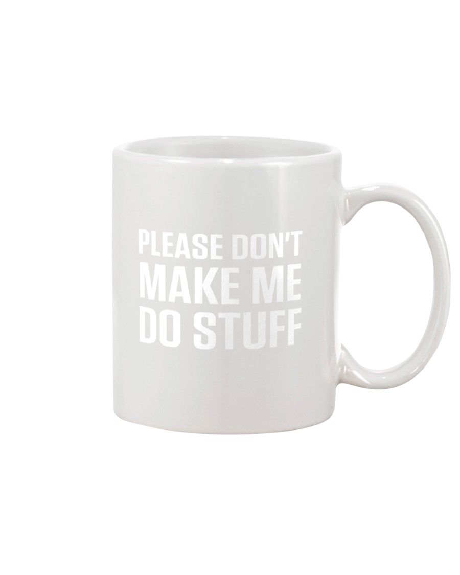 Please don't make me do stuff teens kids Mug