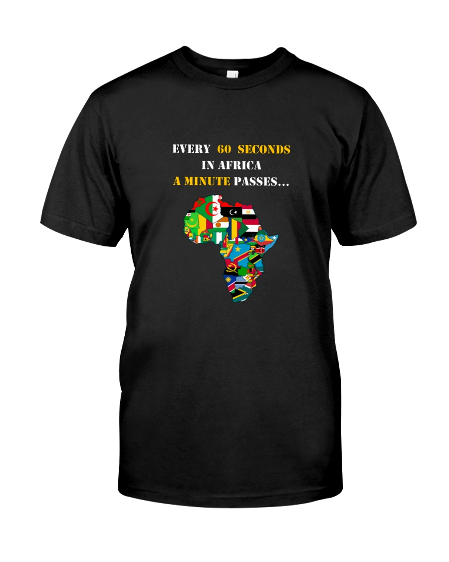 Big Man Tyrone's EVERY 60 SECONDS IN AFRICA Tee Classic T-Shirt