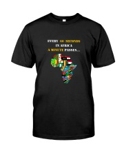 Big Man Tyrone's EVERY 60 SECONDS IN AFRICA Tee Classic T-Shirt front