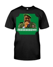 Reeeee With A Tee From Big Man Tyrone Classic T-Shirt front
