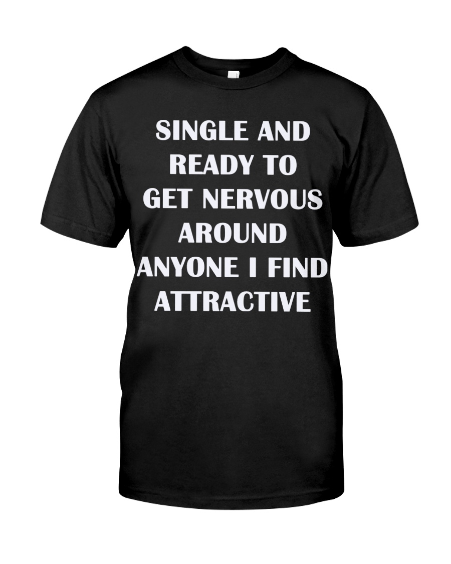 SINGLE AND READY TO GET NERVOUS