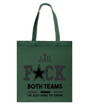 FUCK BOTH TEAM IM JUST HERE TO DRINK SUPERBOWL Tote Bag thumbnail