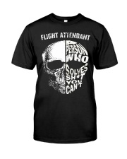 flight attendant a person who solve shit you can't Classic T-Shirt front