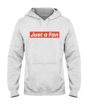 JUST A FAN Hooded Sweatshirt thumbnail