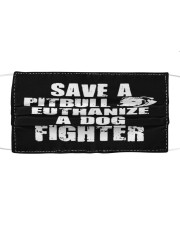Dog Save A Pitbull Euthanize A Dog Fighter Cloth face mask front