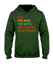 Dad The Man The Myth The Legend The Bad Influence Hooded Sweatshirt front