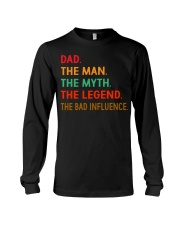 Dad The Man The Myth The Legend The Bad Influence Long Sleeve Tee thumbnail