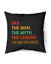 "Dad The Man The Myth The Legend The Bad Influence Indoor Pillow - 16"" x 16"" thumbnail"