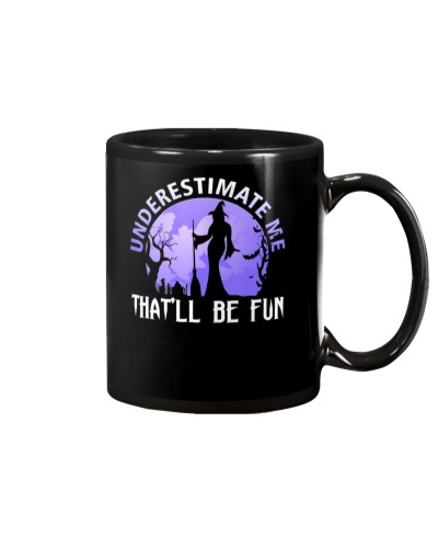 Underestimate Me That Be Fun Witch Halloween Gift