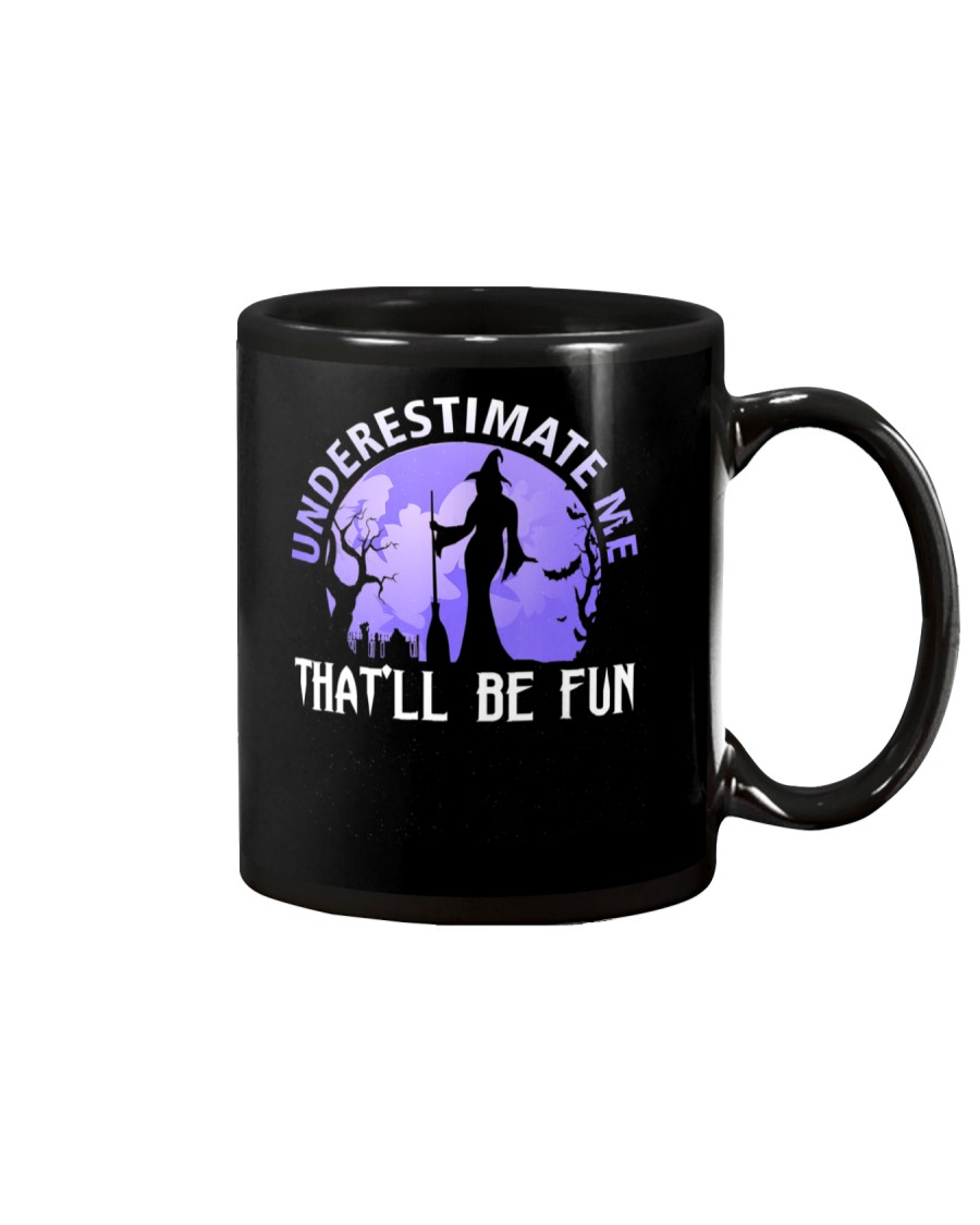 Underestimate Me That Be Fun Witch Halloween Gift Mug