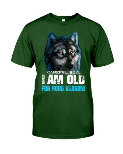 I AM OLD FOR GOOD REASON WOLF