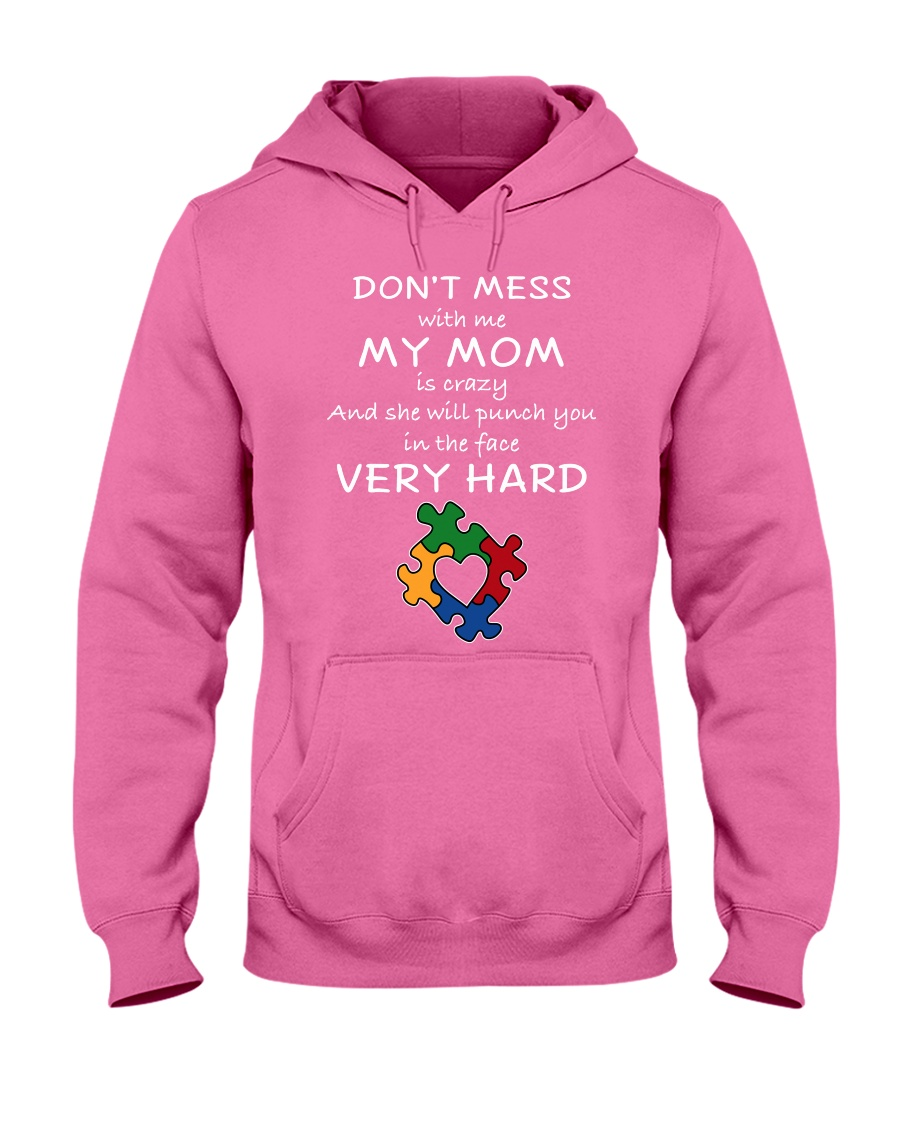 Autism My Mom Will Punch You In The Face Hooded Sweatshirt