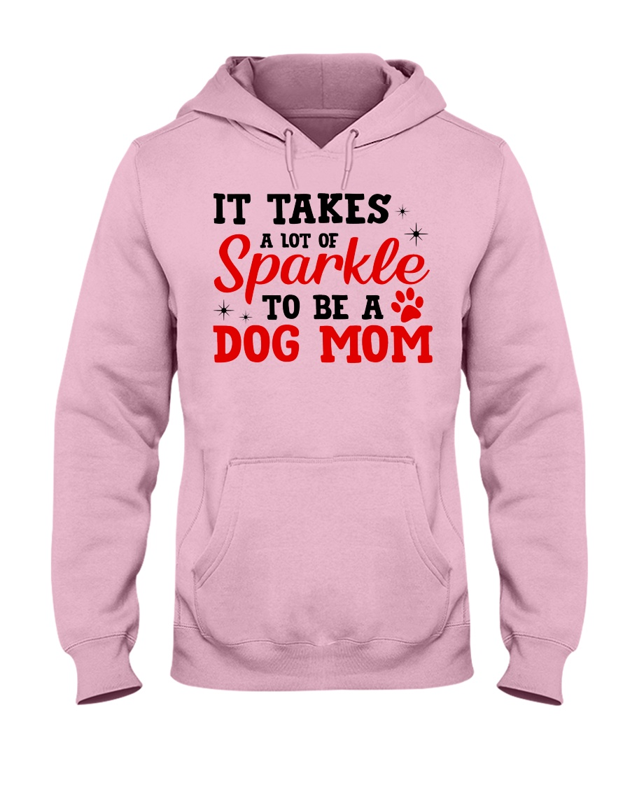 Dog - It takes a lot Hooded Sweatshirt