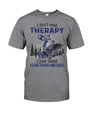 I Don't Need Therapy - Scuba diving Classic T-Shirt thumbnail