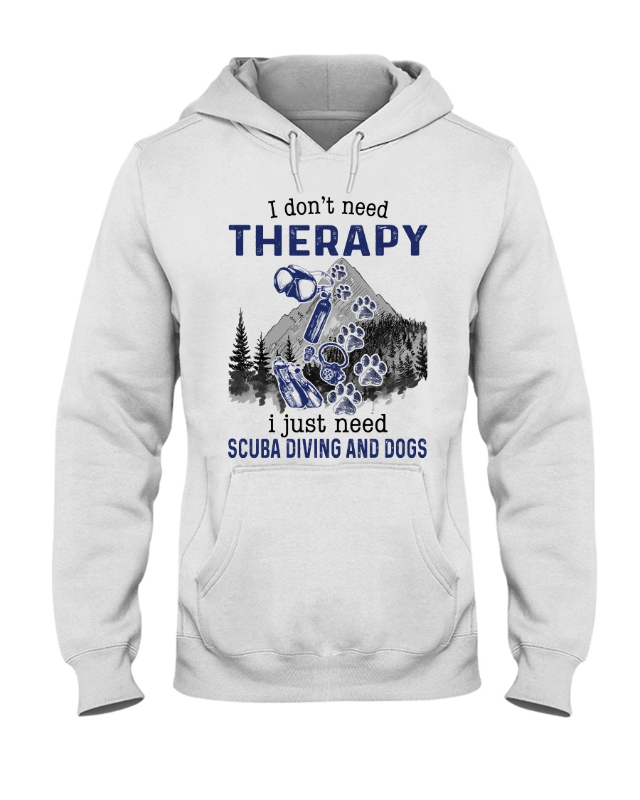 I Don't Need Therapy - Scuba diving Hooded Sweatshirt