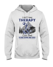 I Don't Need Therapy - Scuba diving Hooded Sweatshirt front