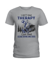 I Don't Need Therapy - Scuba diving Ladies T-Shirt thumbnail