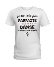 Ballet - Et Cela Me Rend Parfaite Ladies T-Shirt thumbnail