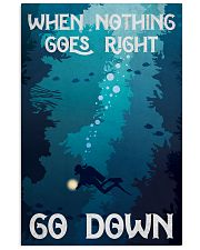 when nothing goes right go down 11x17 Poster front