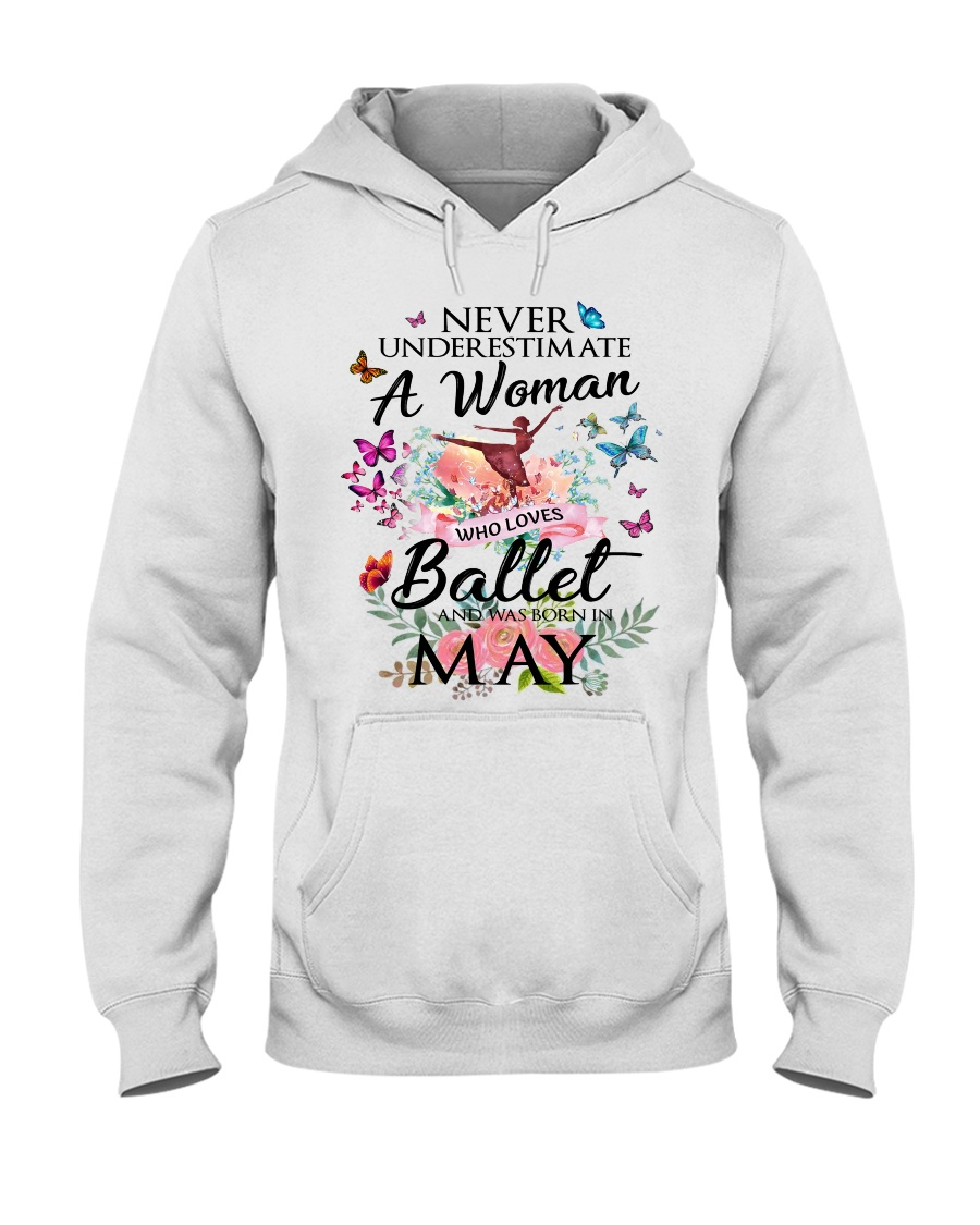 Never Underestimate A Woman - Ballet May Hooded Sweatshirt