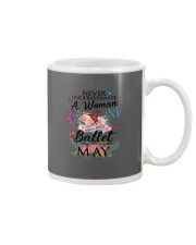 Never Underestimate A Woman - Ballet May Mug tile