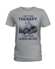 I Don't Need Therapy - Lacrosse Ladies T-Shirt thumbnail