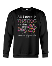 Dog - all i need Crewneck Sweatshirt thumbnail