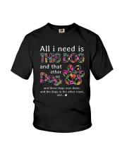 Dog - all i need Youth T-Shirt thumbnail