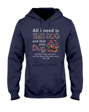 Dog - all i need Hooded Sweatshirt front