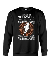 Always Be Yourself - Basketball Crewneck Sweatshirt thumbnail