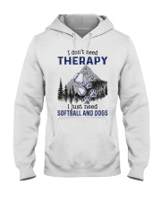 I Don't Need Therapy - Softball Hooded Sweatshirt front