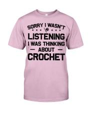 Crochet - Sorry I wasn't Classic T-Shirt thumbnail