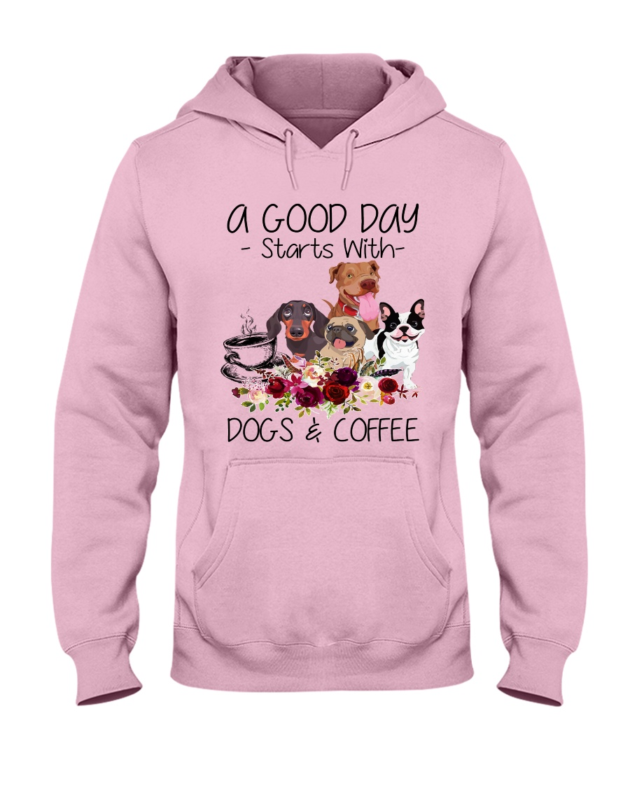 A Good Day Starts With Dog And Coffee Hooded Sweatshirt