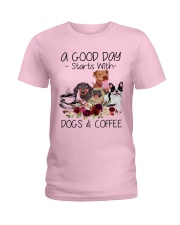 A Good Day Starts With Dog And Coffee Ladies T-Shirt thumbnail